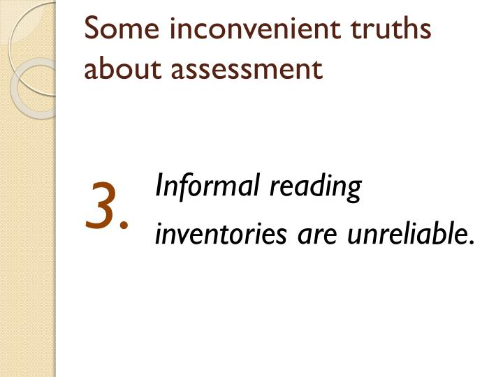 Some inconvenient truths about assessment
