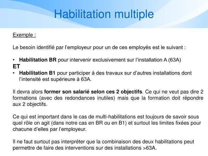 Habilitation multiple
