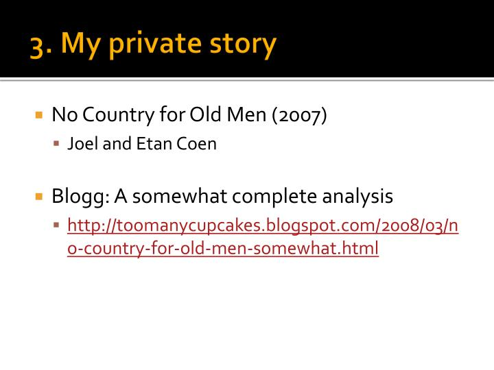 3. My private story