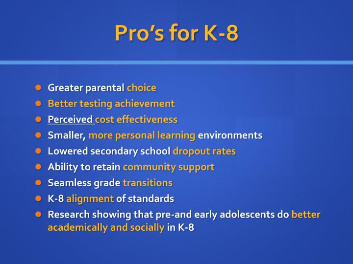 Pro's for K-8