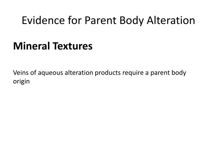 Evidence for Parent Body Alteration