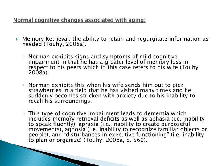 Normal cognitive changes associated with aging: