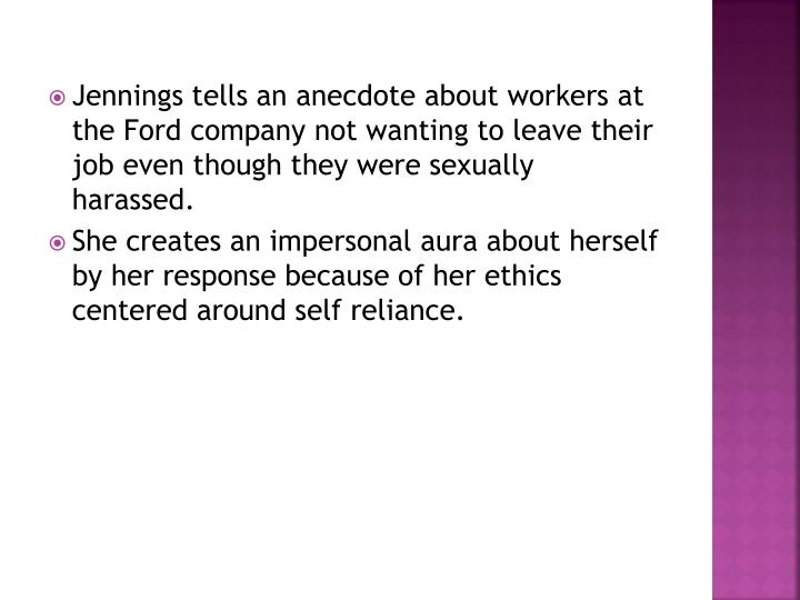 Jennings tells an anecdote about workers at the Ford company not wanting to leave their job even though they were sexually harassed.