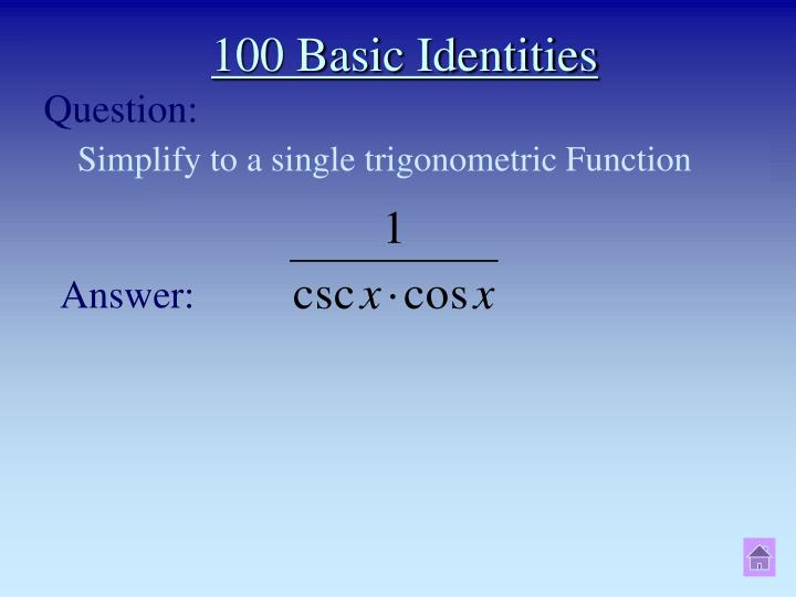 100 Basic Identities