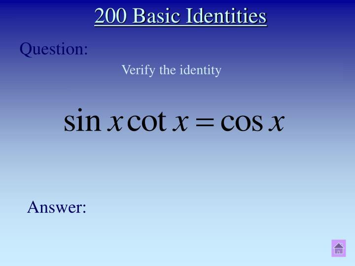 200 Basic Identities