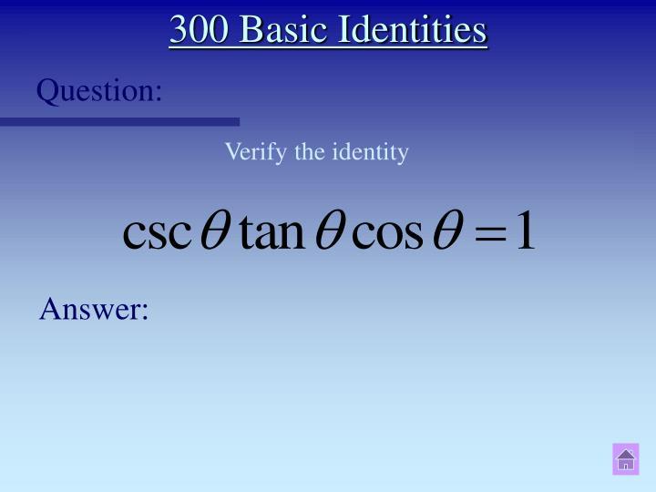 300 Basic Identities