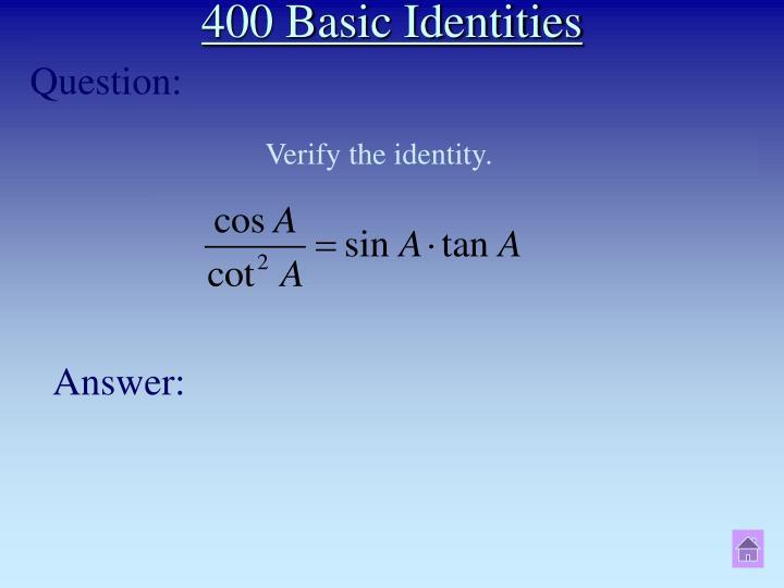400 Basic Identities