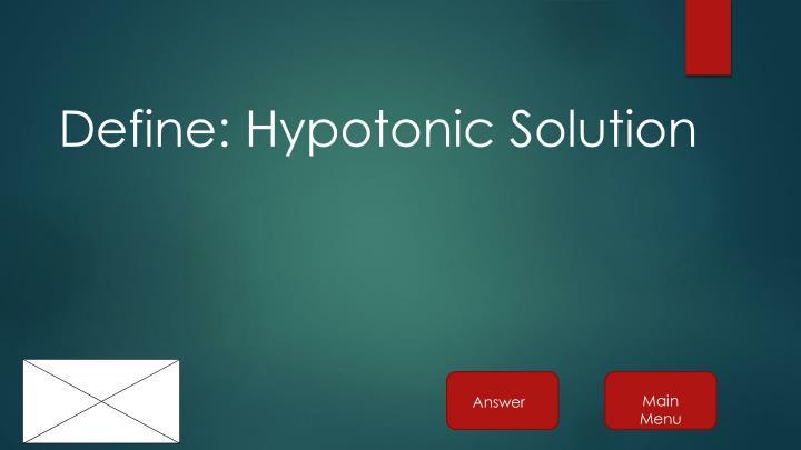 Define: Hypotonic Solution