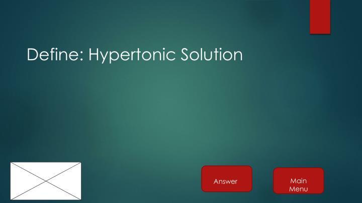 Define: Hypertonic Solution