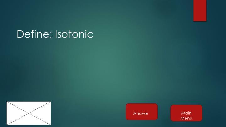 Define: Isotonic