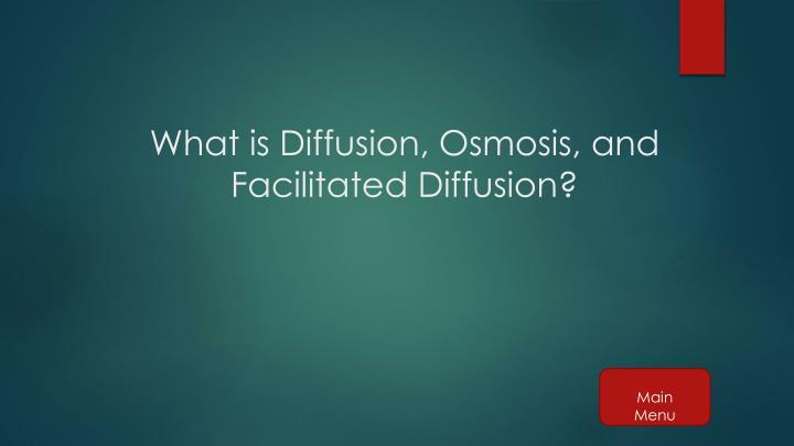 What is Diffusion, Osmosis, and Facilitated Diffusion?