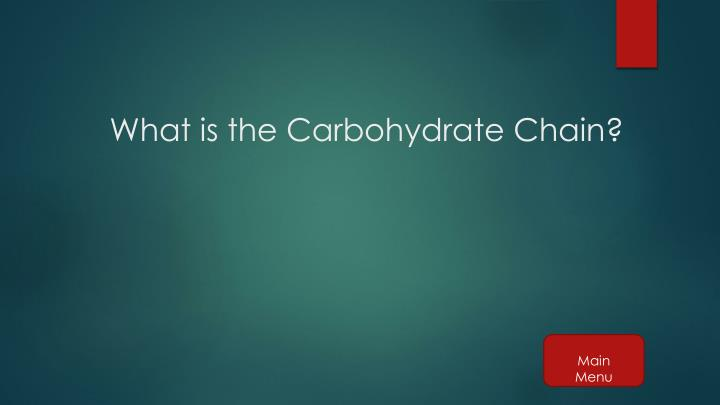 What is the Carbohydrate Chain?