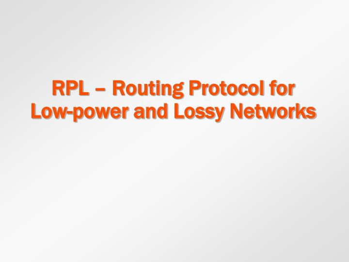 RPL – Routing Protocol for Low-power and