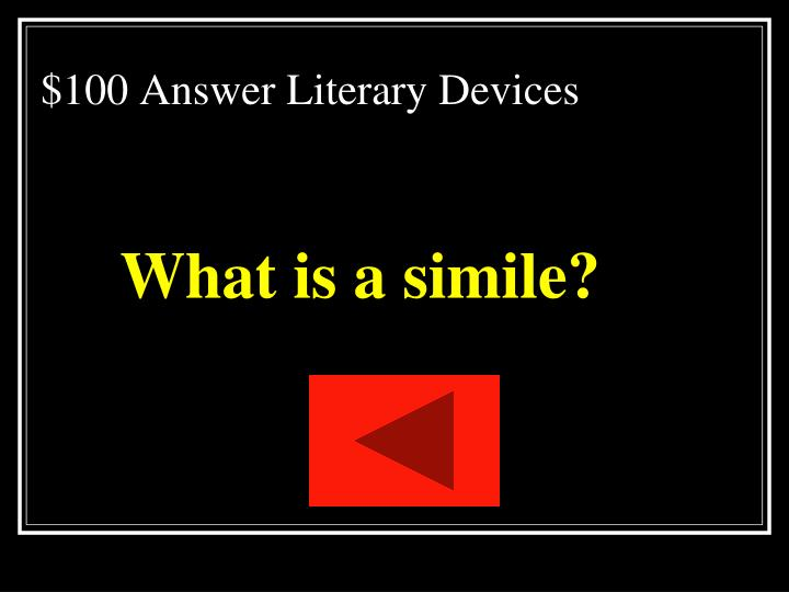 $100 Answer Literary Devices