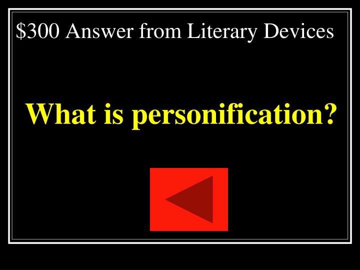 $300 Answer from Literary Devices