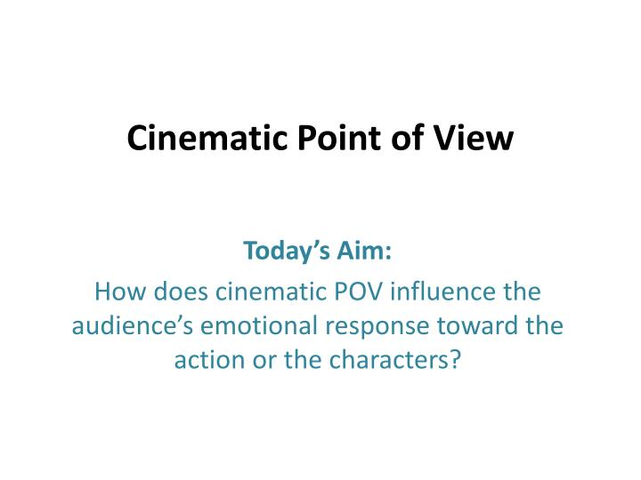 Cinematic point of view