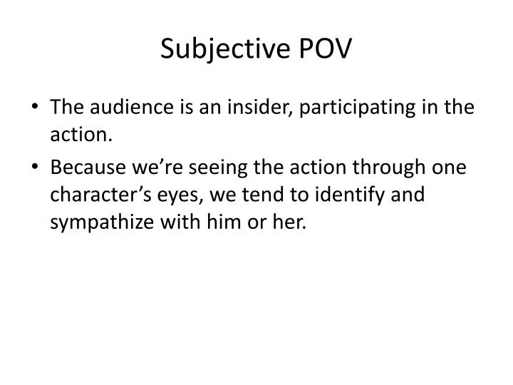 Subjective POV