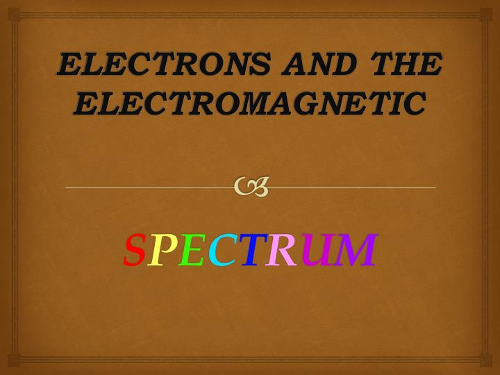 Electrons and the electromagnetic