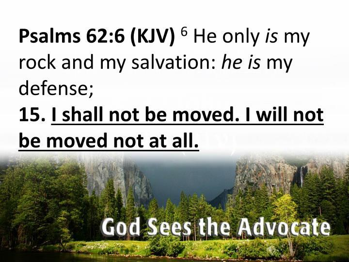 Psalms 62:6 (KJV)