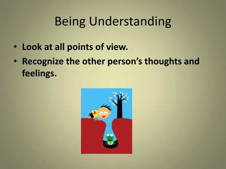 Being Understanding