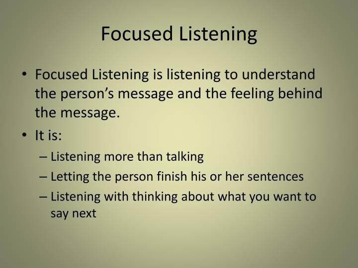 Focused Listening