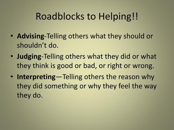 Roadblocks to Helping!!