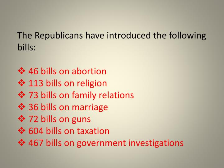 The Republicans have introduced the following bills: