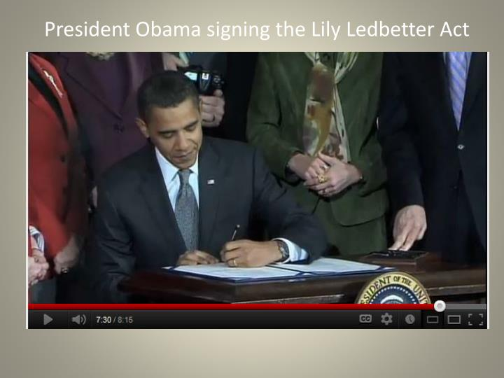 President Obama signing the Lily Ledbetter Act