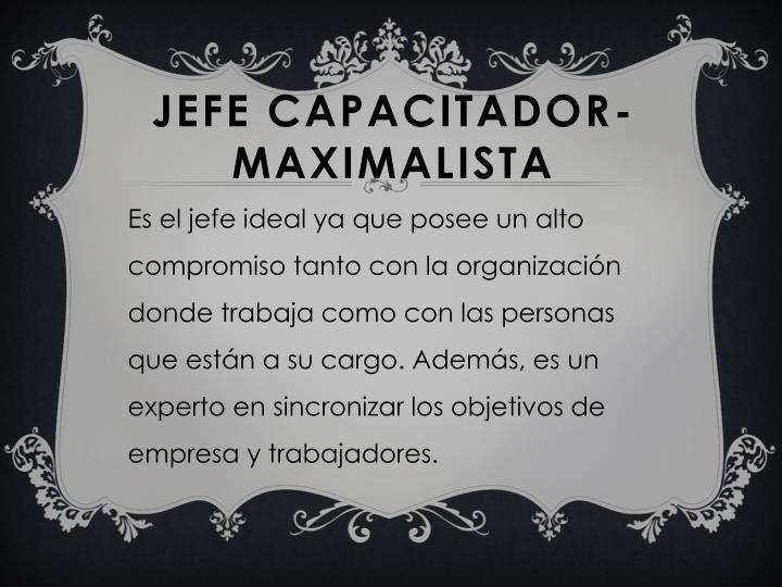 JEFE CAPACITADOR-MAXIMALISTA