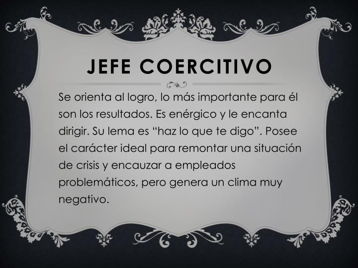 JEFE COERCITIVO