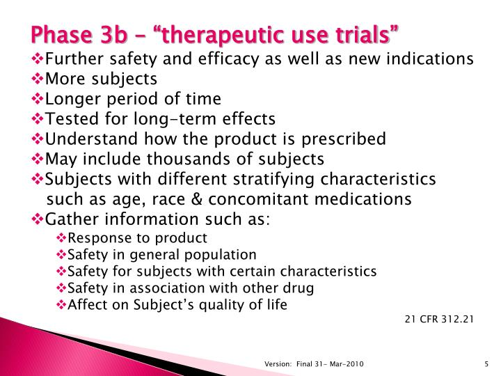 "Phase 3b – ""therapeutic use trials"""
