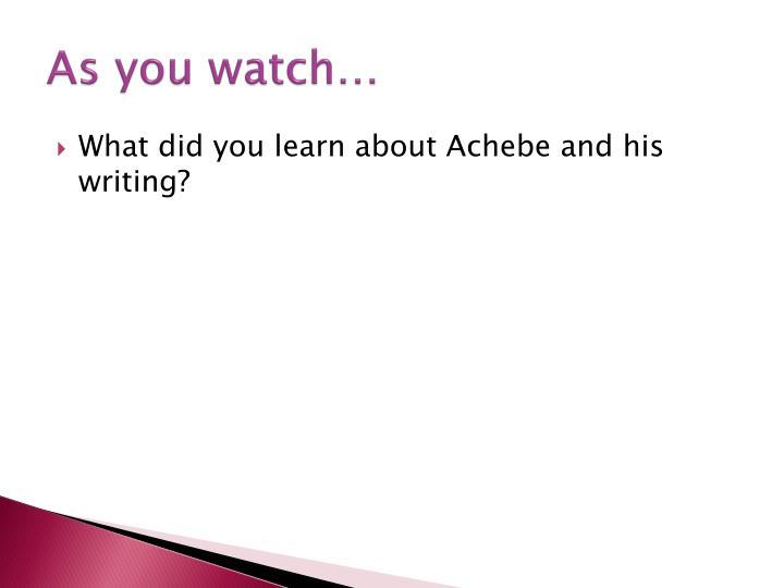 As you watch…