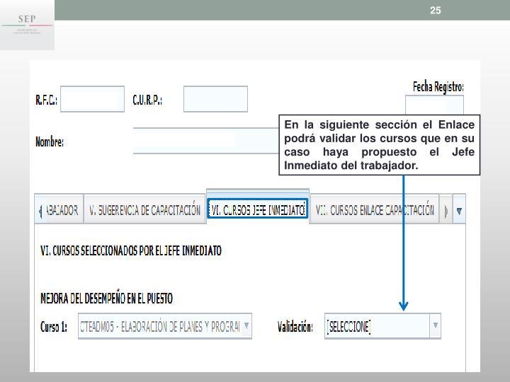En la siguiente sección el Enlace podrá validar los cursos que en su caso haya propuesto el Jefe Inmediato del trabajador.