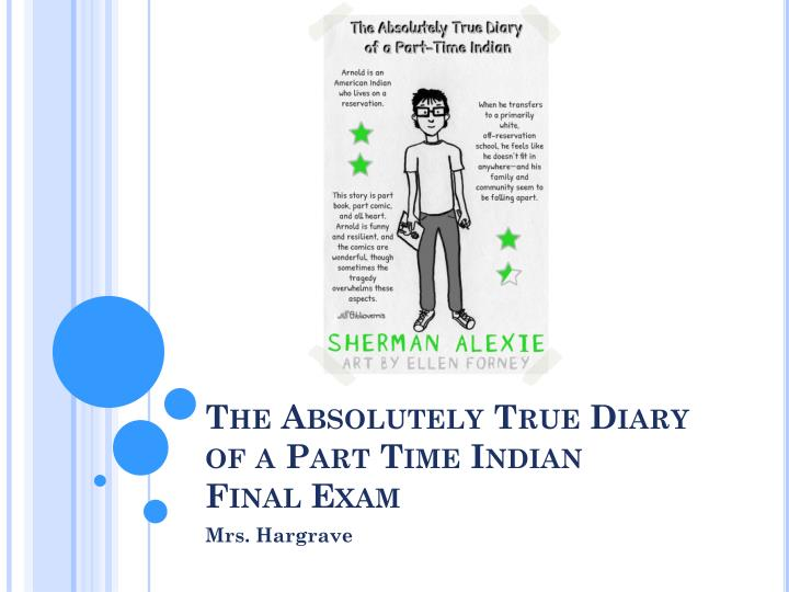 The absolutely true diary of a part time indian final exam