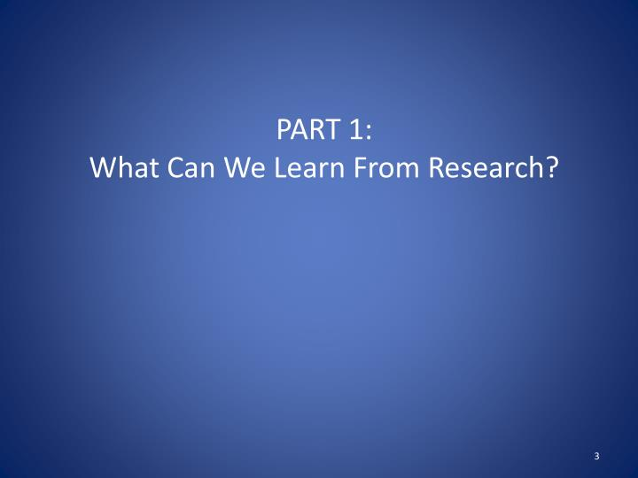 Part 1 what can we learn from research