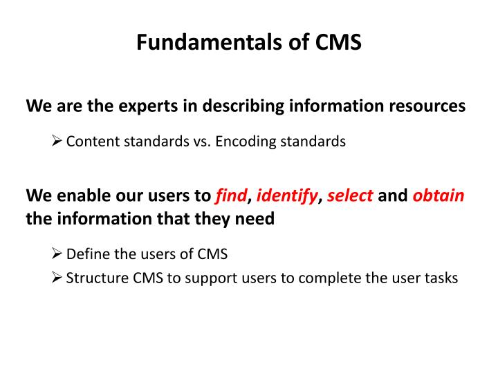 Fundamentals of CMS