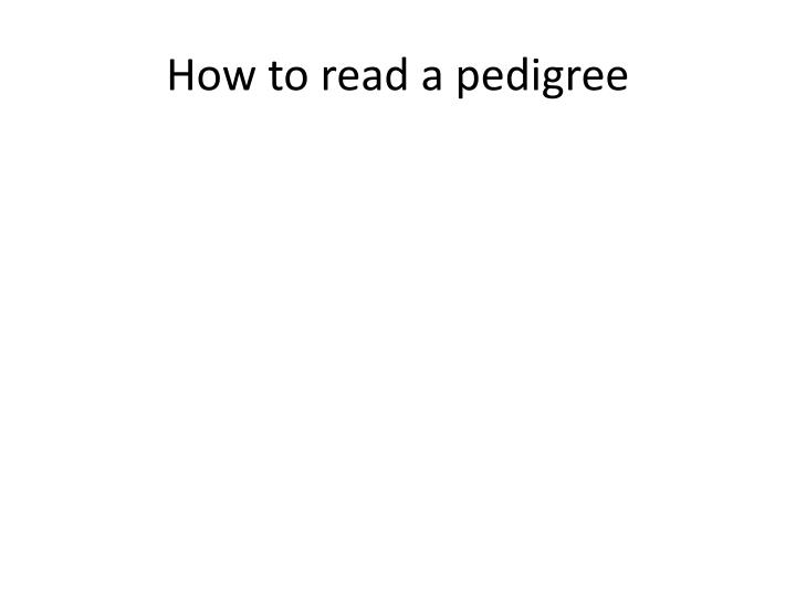 How to read a pedigree