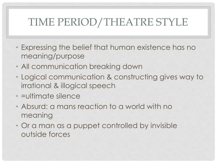 Time period/theatre style
