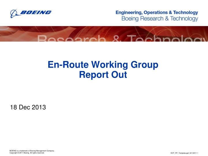 En route working group report out