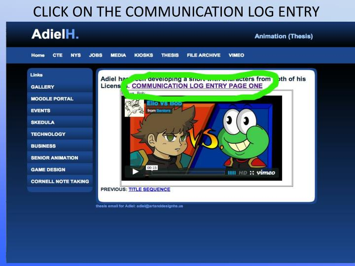 CLICK ON THE COMMUNICATION LOG ENTRY