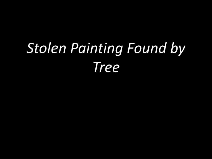 Stolen Painting Found by Tree