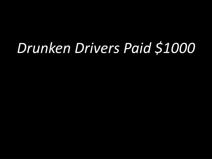 Drunken Drivers Paid $1000