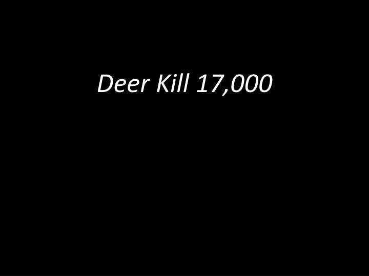 Deer Kill 17,000
