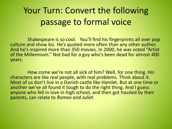 Your Turn: Convert the following passage to formal voice