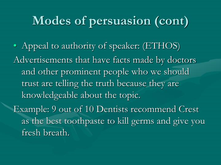 Modes of persuasion (cont)