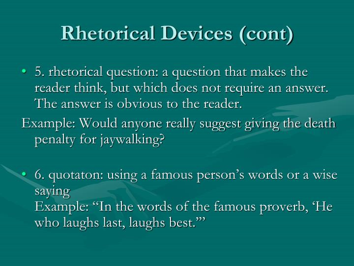 Rhetorical Devices (cont)