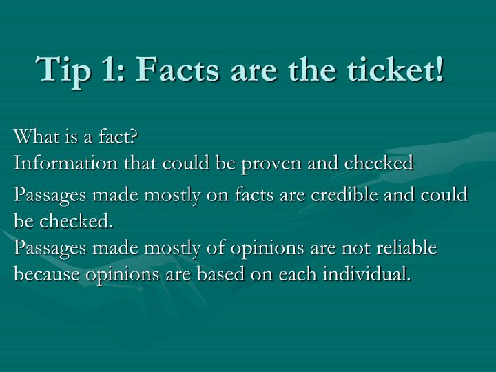 Tip 1 facts are the ticket
