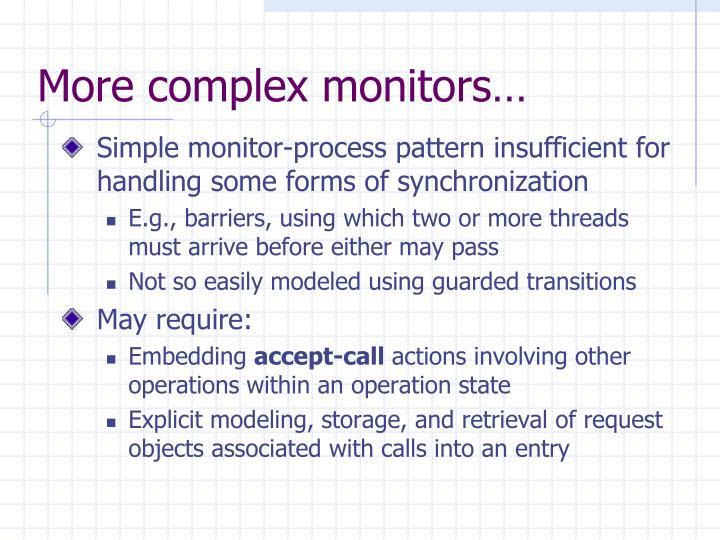More complex monitors…