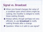 signal vs broadcast