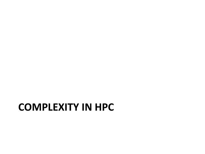 Complexity in hpc